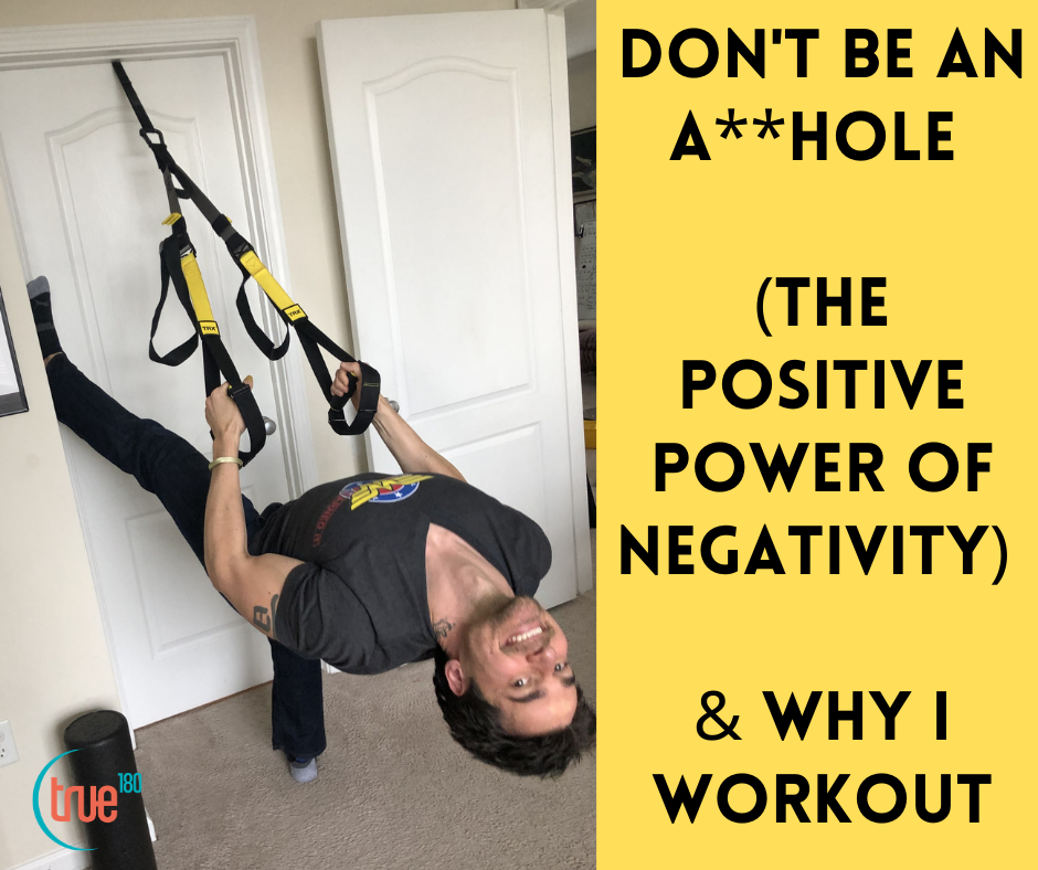 Don't be an a**hole (or the positive power of negativity)