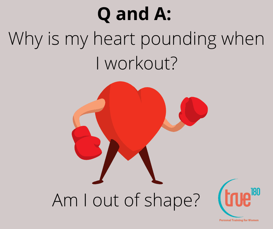 """Charlotte Personal Training answers, """"Am I out of shape? Why is my heart pounding when I workout?"""""""